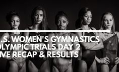 U.S. Women's Gymnastics Olympic Trials Day 2 Live Recap & Results