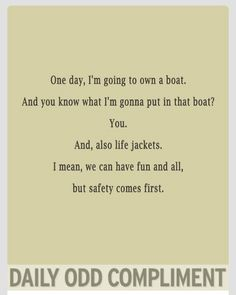 Daily odd compliments boat life jackets safety comes first