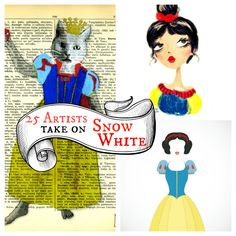25 Artists Take On Snow White! Like this.