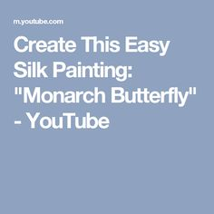 """Create This Easy Silk Painting: """"Monarch Butterfly"""" - YouTube"""