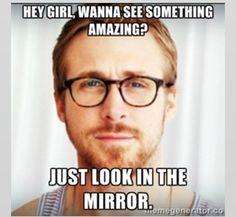 Hey girl meme- something amazing
