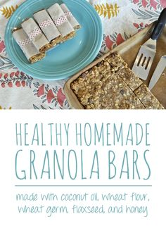 HEALTHY Homemade Granola Bars - Made with coconut oil, wheat flour, wheat germ, flaxseed and honey!