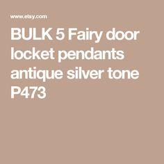 1 Fairy door locket pendant antique silver tone P473