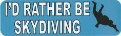 10inX3in I'd Rather Be Skydiving Bumper Sticker Decal Stickers Window Car Decals