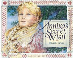Annika's Secret Wish  by: Beverly Lewis Using books in classroom guidance.