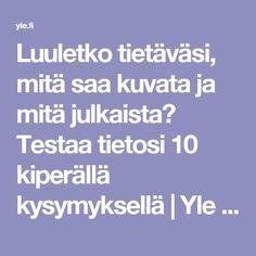 Luuletko tietäväsi, mitä saa kuvata ja mitä julkaista? Testaa tietosi 10 kiperällä kysymyksellä   Yle Uutiset   yle.fi
