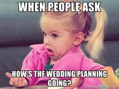 Image result for wedding planning memes