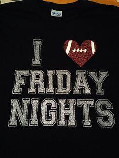 I Love Friday Nights High School Football Spirit by MissyLuLus, $20.00