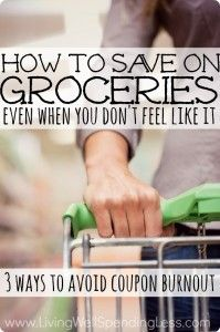How to save on groceries (even when you don't feel like it!)  Great advice for avoiding coupon burnout and saving when and where you can.  A must read!