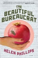 The beautiful bureaucrat : a novel / Becoming increasingly uneasy about suspicious activities at a new job she felt lucky to land, Josephine makes a terrible realization and is forced to confront dangerous and powerful elements in order to protect her loved ones