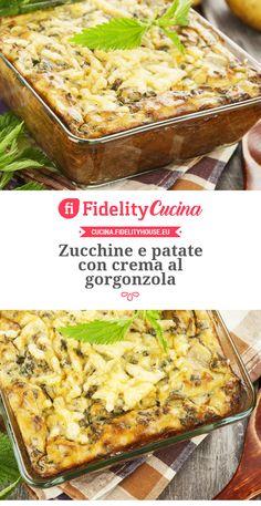 Zucchine e patate con crema al gorgonzola