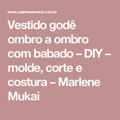 Vestido godê ombro a ombro com babado – DIY – molde, corte e costura – Marlene Mukai