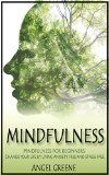 Free Kindle Book -   Mindfulness: Mindfulness for Beginners - Change Your Life by Living Anxiety Free and Stress Free (BONUS Included, Mindfulness Exercises, Mindfulness for Anxiety, Mindfulness for Beginners) Check more at http://www.free-kindle-books-4u.com/self-helpfree-mindfulness-mindfulness-for-beginners-change-your-life-by-living-anxiety-free-and-stress-free-bonus-included-mindfulness-exercises-mindfulness-for-anxiety-mindfulness-for-begi/