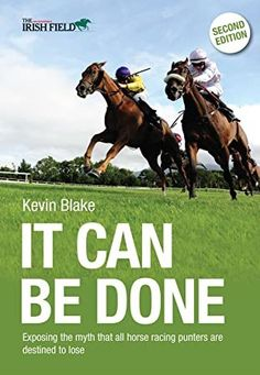 [Read Book] It Can Be Done: Exposing the myth that all horse racing punters are destined to lose Author Kevin Blake, Got Books, Books To Read, Love Book, This Book, What To Read, Book Photography, Bibliophile, Horse Racing, Free Books