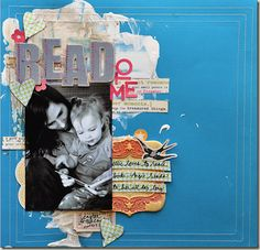 Layer it on: ideas for making rich scrapbook pages with layering and collage
