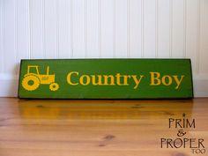 Country Boy Sign.... in John Deere Green by PrimandProperToo