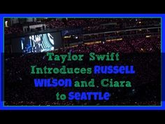 Taylor Swift Introduces Russell Wilson and Ciara to Seattle