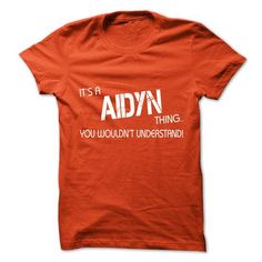 Its A AIDYN Thing.You Wouldns Understand.Hot T-shirt! - #tshirt ideas #tshirt inspiration. BUY TODAY AND SAVE => https://www.sunfrog.com/No-Category/Its-A-AIDYN-ThingYou-Wouldns-UnderstandHot-T-shirt.html?68278