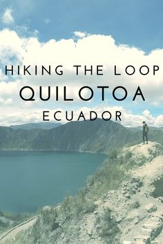 The Quilotoa Loop is a huge draw for visitors to Ecuador. However, that doesn't mean it's the easiest to figure out an itinerary for. Here are the details.