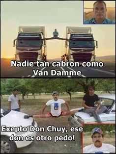 Nobody like Van Damme, exept Don Chuy, he is awesome. Funny Photos, Funny Images, Funniest Photos, Funny Kids, The Funny, Don Chuy, Mexican Jokes, Mexicans Be Like, Mexican Problems