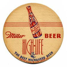 Organic Vodka, Miller High Life, Beer Mats, Beer Girl, Beer Coasters, Beer Signs, Best Beer, Brewing Co, Vases