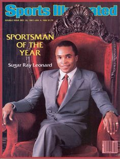 Sugar Ray Leonard, 1981 Sportsman of the Year Sports Illustrated cover   SI.com covers #SportsIllustrated #SICovers #SportsmanOfTheYear