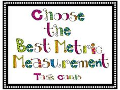 This is a free set of 30 multiple choice task cards. Each card lists an object to be measured and four metric units. The students are to decide which units would be best for the measurement.
