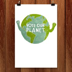 Vote Our Planet by Cameron Brand for Vote Our Planet by Creative Action Network…