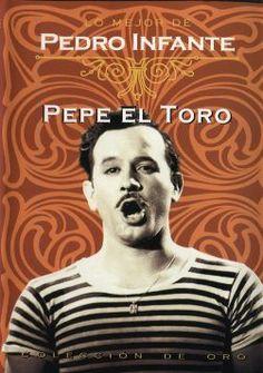 Pepe el Toro, (Pedro Infante) la última película de la trilogía dirigida por Ismael Rodríguez