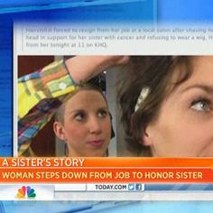 Find out how one woman is supporting her sister's cancer battle (and why she lost her job for it).