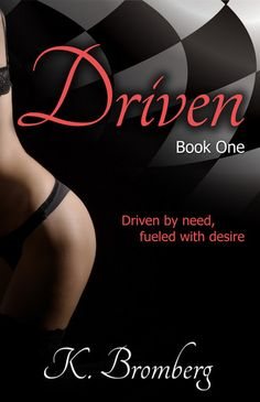 Books like 50 Shades of Grey: Driven More here http://www.xxchromosomes.com/2015/08/books-like-50-shades-of-grey.html