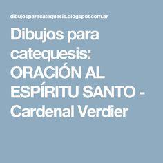 Dibujos para catequesis: ORACIÓN AL ESPÍRITU SANTO - Cardenal Verdier
