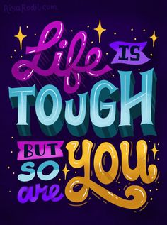 Life is Tough, But So Are You - Risa Rodil - Affiliate Wall Quotes, Motivational Quotes, Life Quotes, Inspirational Quotes, Lettering Styles, Lettering Design, Letras Cool, Favorite Quotes, Best Quotes