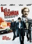 Kill the Irishman (2011) This true crime tale from director Jonathan Hensleigh charts the bloody rise and fall of Irish mobster Danny Greene, who faced down the Mafia to claim control of organized crime in Cleveland, Ohio, in the 1970s.