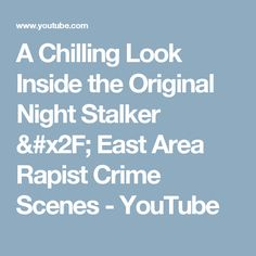 A Chilling Look Inside the Original Night Stalker / East Area Rapist Crime Scenes Crime Scenes, Modus Operandi, Serial Killers, True Crime, Golden State, Sacramento, Chilling, The Originals, Night