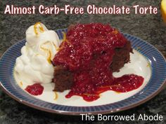 Jane's Almost Sugar and Carb Free Chocolate Torte