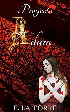 """UN LIBRO POR EL MUNDO: RESEÑA DEL LIBRO: """"Proyecto Adam"""""""