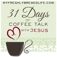 31Days Of Coffee Talk With Jesus from @Barbie Swihart My Freshly Brewed Life