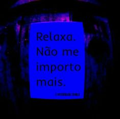 Relaxa.