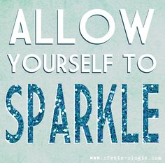 #sparkle this is what I need to do. :) live a little brighter..