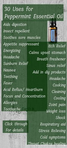 30 Uses for Peppermint Essential Oil » Peppermint essential oil is a basic starter oil for beginners looking to start a natural medicine cabinet. It aids and supports health for digestion, headaches, sunburn, weight loss and appetite suppressant. Soothes sore muscles, nausea, teething, allergies, fever, itch relief & tooth ache. It can be used for cooking, cleaning & is a great insect repellent. Calms upset stomach. Relieves stress & opens the throat chakra #naturalmigrainerelief