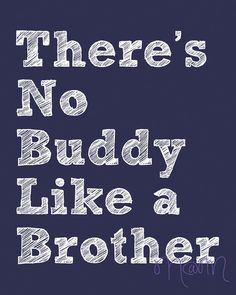There's No Buddy Like a Brother Printable Wall Art. $5.00, via Etsy.  $5? Done!