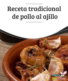 Receta tradicional de pollo al ajillo  El pollo al ajillo es todo un clásico de la gastronomía española. Requiere de practicamente nada de conocimientos de cocina y pocos ingredientes.