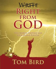 Write Right From God: You, Words, Writing And Your Divine Purpose by Tom Bird http://www.amazon.com/dp/162747112X/ref=cm_sw_r_pi_dp_s6Oewb0BWJK5Y