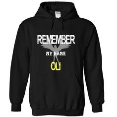 Remember my name Oli - #gifts #hostess gift. GET YOURS => https://www.sunfrog.com/LifeStyle/Remember-my-name-Oli-2176-Black-22388917-Hoodie.html?68278