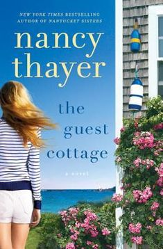 The Guest Cottage by Nancy Thayer ~~THOR made skool close early nICE! #InLikeALion