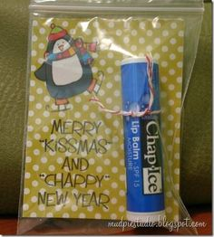 """Chapstick  One of the most needed items during the winter is a tube of chapstick.  Give the gift of uncracked lips with this awesome neighbor gift. Attach a label that says """"Have a merry Kissmas and a chappy new Year."""""""
