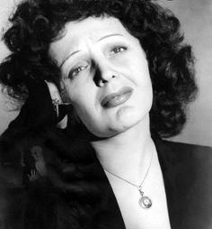 French artist Edith Piaf. If you ever need a night in and an excuse to drink several bottles of wine... here it is.