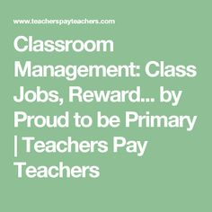 Classroom Management: Class Jobs, Reward... by Proud to be Primary   Teachers Pay Teachers