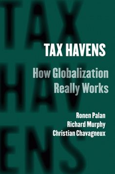 Read Tax Havens: How Globalization Really Works (Cornell Studies in Money) Online Book by Ronen Palan Tax Haven, Economics Books, Cornell University, World Geography, Book Challenge, Global Economy, Books Online, Psychology, It Works